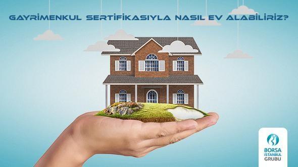 Halka arz fiyatlarını uygun bulan yatırımcı Borsa aracılığı ile ev sahibi olmak için sertifika topluyor.