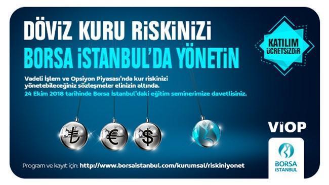 Döviz Kuru Riski Ve Risk Yönetiminde VİOP Kullanımı Eğitim Semineri başlıyor | Borsa İstanbul Haberleri